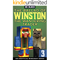 The Ballad of Winston the Wandering Trader, Book 3: (an unofficial Minecraft series)