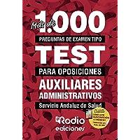 Más de 1.000 preguntas de examen tipo test para oposiciones. Auxiliares Administrativos. Servicio Andaluz de Salud