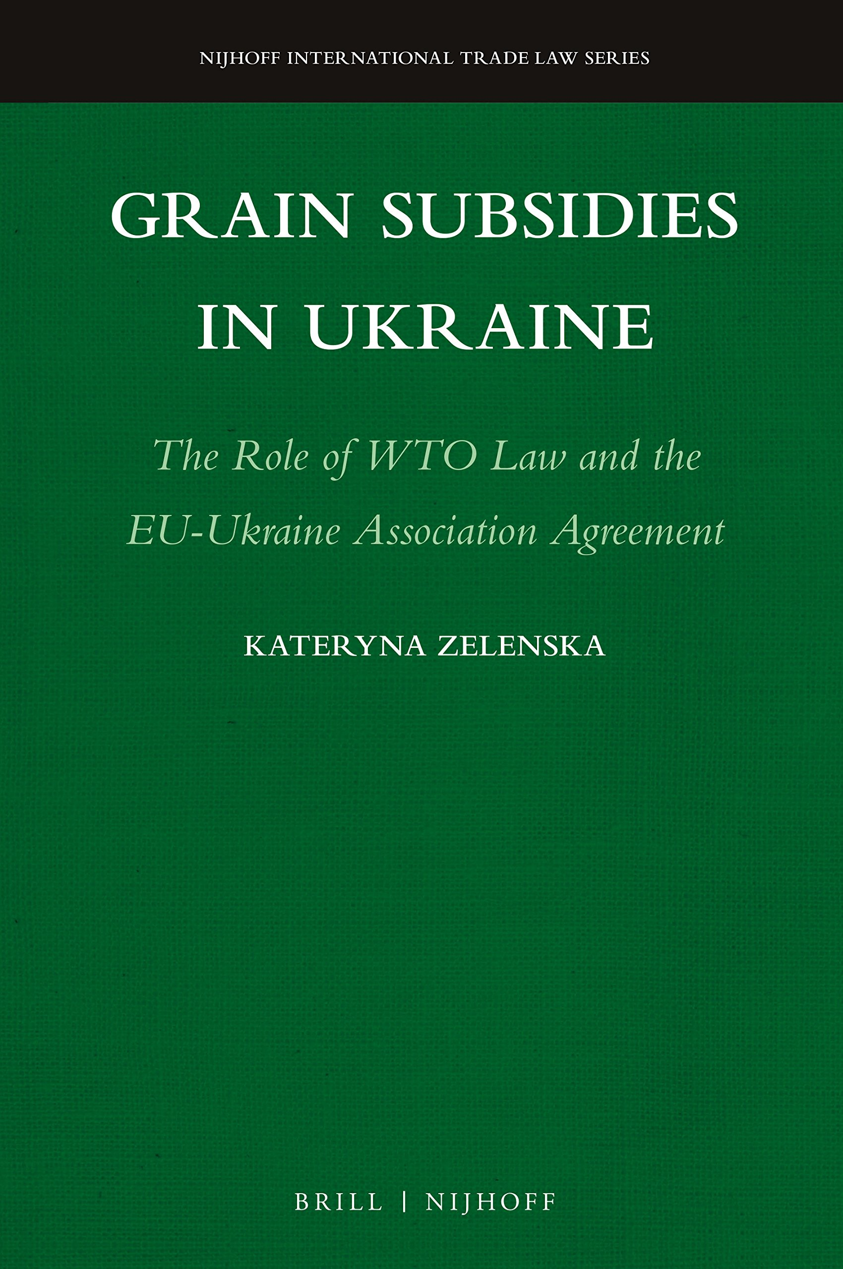 Buy Grain Subsidies In Ukraine The Role Of Wto Law And The Eu