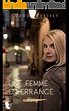 Une femme en errance: Une femme, un destin - Fanny - t1 (Fanny, de l'ombre à la lumière) (French Edition)