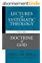 Lectures in Systematic Theology: Doctrine of God (English Edition)