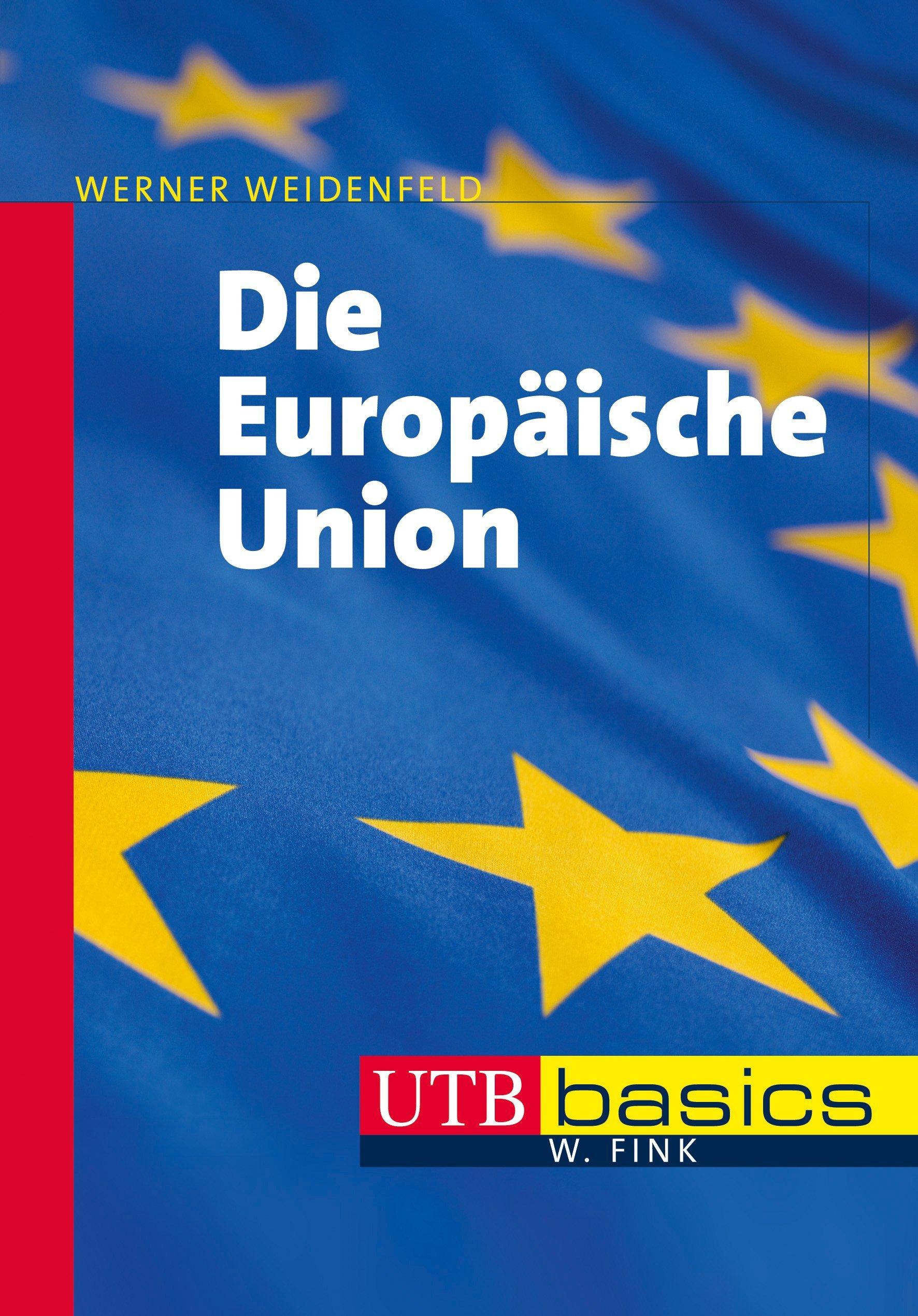 Die Europäische Union: Akteure – Prozesse – Herausforderungen (utb basics, Band 3998) Taschenbuch – 2. Oktober 2013 Werner Weidenfeld UTB GmbH 3825239985 Internationale Beziehungen