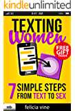 Texting Women: 7 Simple Steps From Text to Sex (Flirty Texts, Texting Girls, How To Text Girls, Art Seduction, How to Seduce a Woman, Funny Text, Pick Up Women, Funny Pick Up Lines, Picking Up Women)