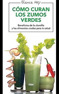 Cómo curan los zumos verdes (SALUD)