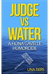 Judge vs Water: A Fiona Gavelle Humorcide Kindle Edition