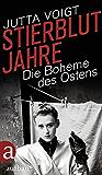 Stierblutjahre: Die Boheme des Ostens (German Edition)