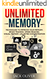 Unlimited Memory: Techniques to Improve Your Memory, Brain Training, Speed Reading, Visual Memory, Unlimited Concentration