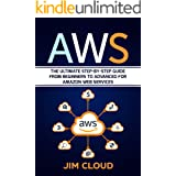 AWS: The Ultimate Step-by-Step Guide From Beginners to Advanced for Amazon Web Services
