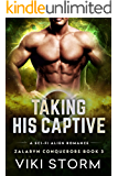 Taking His Captive: A Sci-Fi Alien Romance (Zalaryn Conquerors Book 3)