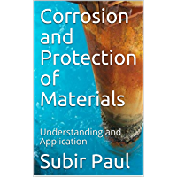 Corrosion and Protection of Materials: Understanding and Application (English Edition)