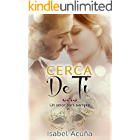 Cerca de ti (Un amor para siempre nº 3)