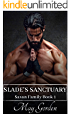 Slade's Sanctuary (Saxon Family Book 1)