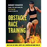 Obstacle Race Training: How to Beat Any Course, Compete Like a Champion and Change Your Life