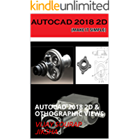 AUTOCAD 2018 2D & OTHOGRAPHIC VIEWS: AUTOCAD 2018 2D & OTHOGRAPHIC VIEWS (VOLUME-1) (English Edition)