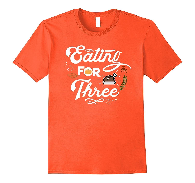 Eating for Three Thanksgiving Shirt - Twins Pregnancy Shirt-FL
