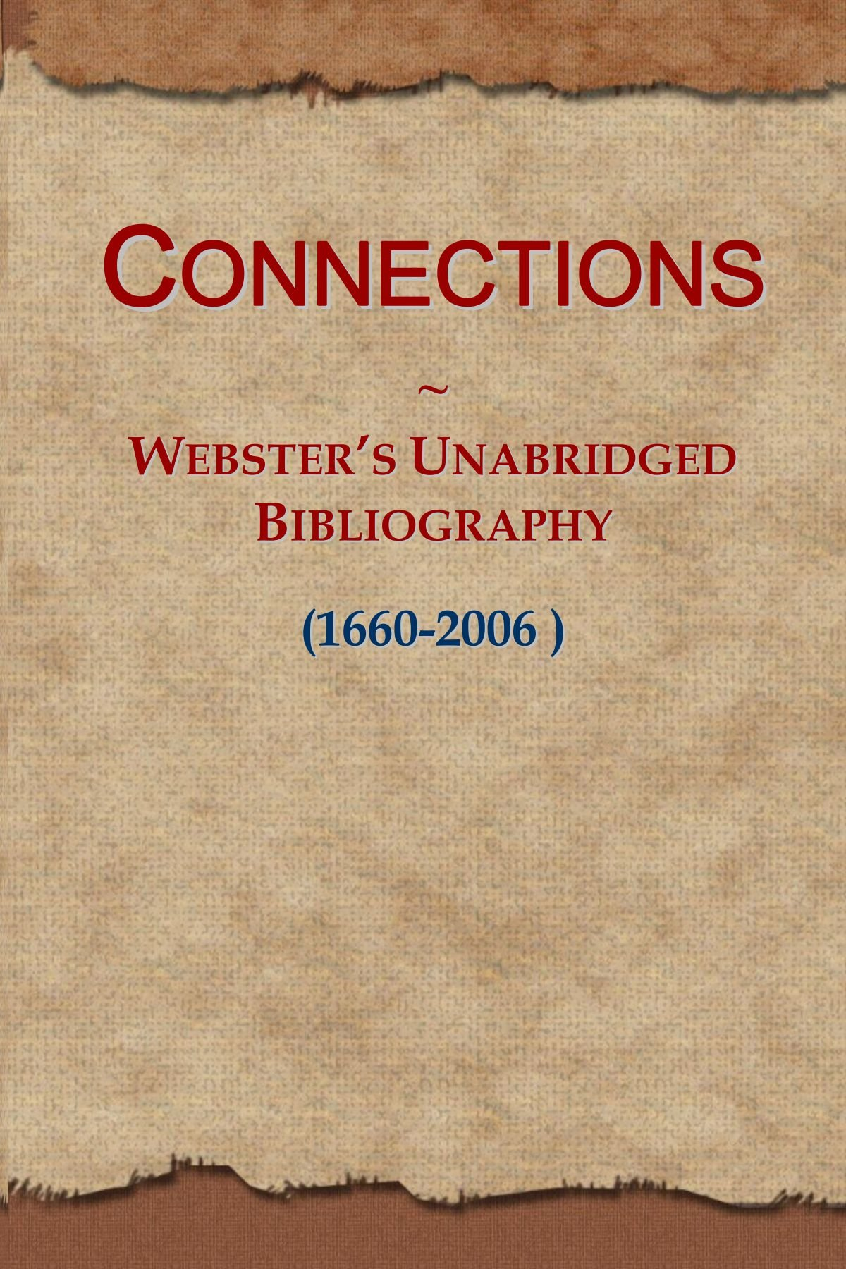 Connections: Webster's Unabridged Bibliography (1660-2006