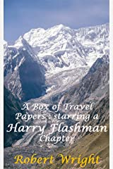 A Box of Travel Papers: Starring a Harry Flashman Chapter (Indian Travel and History Book 7) Kindle Edition