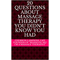 20 Questions About Massage Therapy You Didn't Know You Had