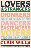 Lovers and Strangers: An Immigrant History of Post-War Britain
