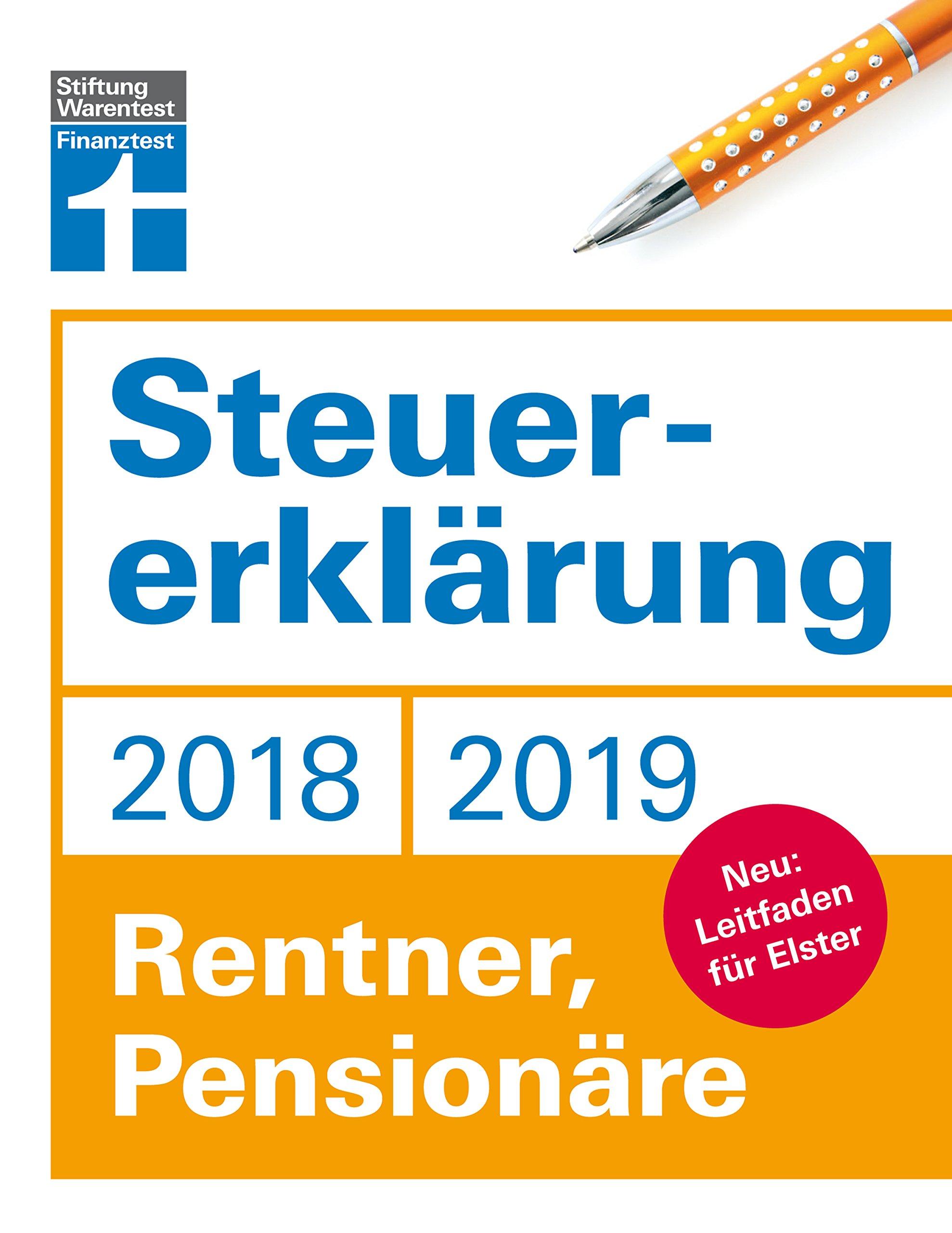 Steuererklärung 2018/2019 - Rentner, Pensionäre: Neu: Leitfaden für Elster Taschenbuch – 20. November 2018 Hans W. Fröhlich Stiftung Warentest 3868512845 Steuern