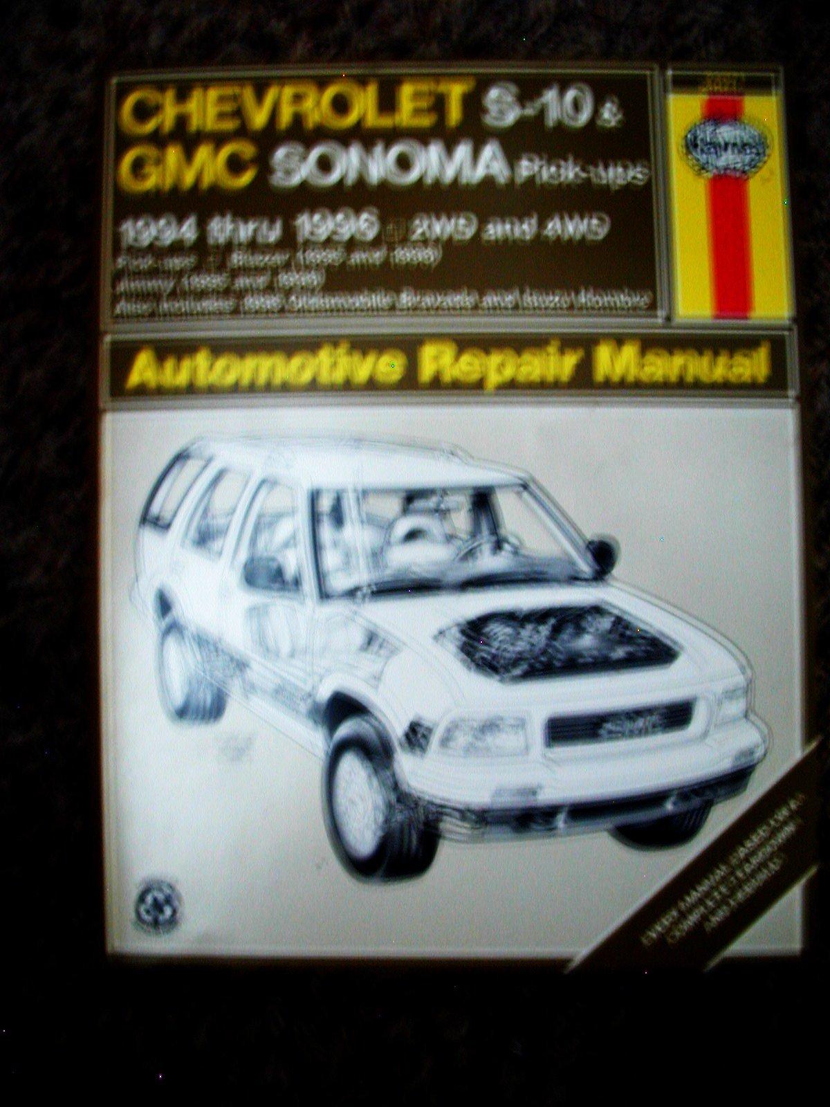 Chevrolet S-10 & Blazer Gmc Sonoma & Jimmy Oldsmobile Bravada Isuzu Hombre:  1994-96 Automotive Repair Manual (Haynes Auto Repair Manuals Series):  Robert ...