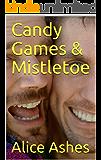 Candy Games & Mistletoe (English Edition)