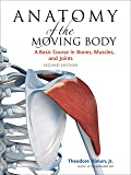 Anatomy of the Moving Body, Second Edition: A Basic