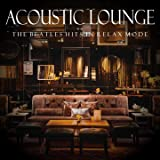 Acoustic Lounge: Beatles Hits in Relax Mode