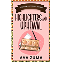 Highlighters and Upheaval (Sunshine Cove Cozy Mystery Book 4)