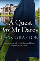 A Quest for Mr Darcy: An emotional tale of Elizabeth and Darcy inspired by the classic Kindle Edition