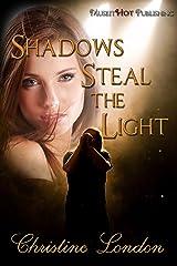 Shadows Steal the Light Kindle Edition