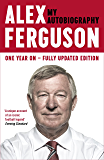 ALEX FERGUSON My Autobiography: The autobiography of the legendary Manchester United manager
