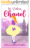 In Liebe, Chanel: Roman (Sophie Vanderbilt - Band 1)