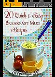 20 Quick and Easy Breakfast Mug Recipes