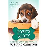 Toby's Story: A Dog's Purpose Puppy Tale (A Dog's Purpose Puppy Tales)