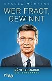 Wer fragt, gewinnt: Günther Jauch - die Biografie