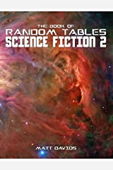 The Book of Random Tables: Science Fiction: 25 Tabletop Role-Playing Game Random Tables Kindle Edition
