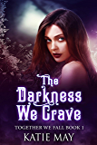 The Darkness We Crave (Together We Fall Book 1) (English Edition)