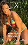 Lexi: Xtremely Hot Housewives (English Edition)