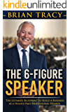 The 6-Figure Speaker: The Ultimate Blueprint to Build a Business as  a Highly-Paid Professional Speaker (English Edition)