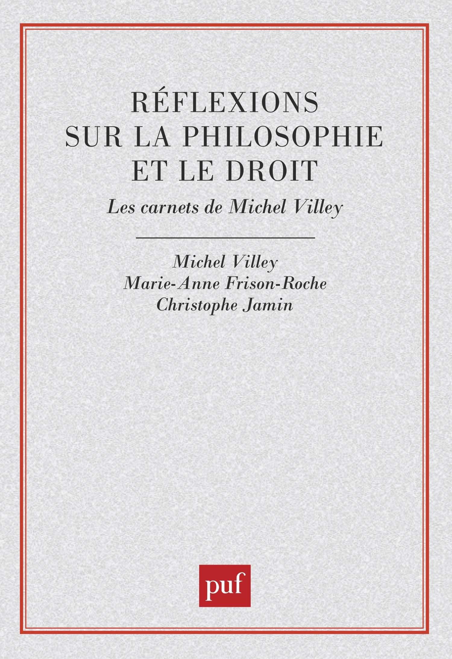 Réflexions sur la philosophie et le droit Broché – 1 janvier 1995 Michel Villey 2130465919 Droit - Philosophie