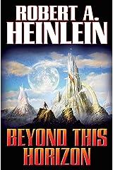 Beyond This Horizon Kindle Edition