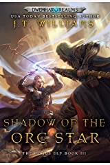 Shadow of the Orc Star (The Rogue Elf Book 3) Kindle Edition