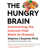 The Hungry Brain: Outsmarting the Instincts That Make Us Overeat (English Edition)