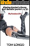 Kissing Rachel's Ebony Butt Bundle (parts 1, 2, 3): My Femdom Life