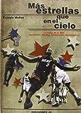 Más Estrellas Que En El Cielo. Lo Mejor De La Nba (Quintetos, Equipos, Temporadas, Momentos) (Baloncesto Para Leer)
