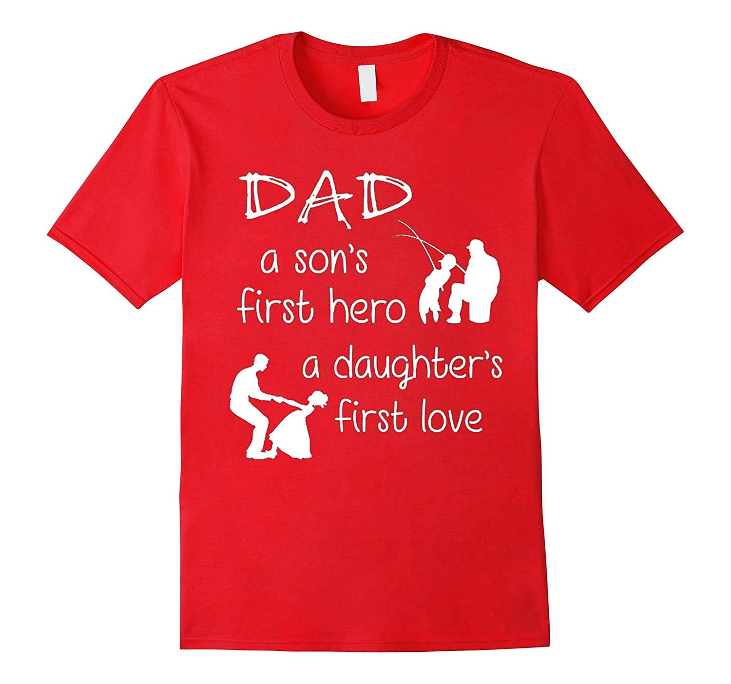 A Sons First Hero A Daughters First Love T shirt-TD