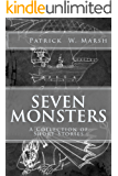 Seven Monsters: A Collection of Short Stories
