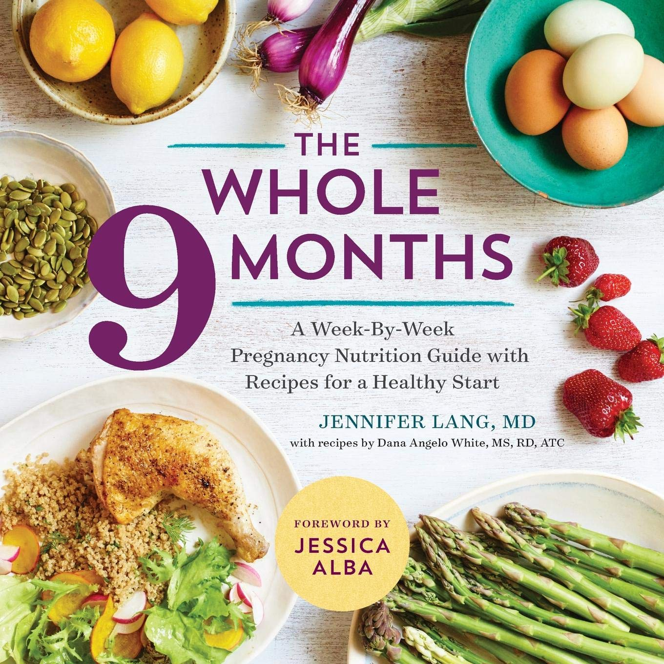 The Whole 9 Months: A Week-By-Week Pregnancy Nutrition Guide with Recipes for a Healthy Start by Sonoma Press