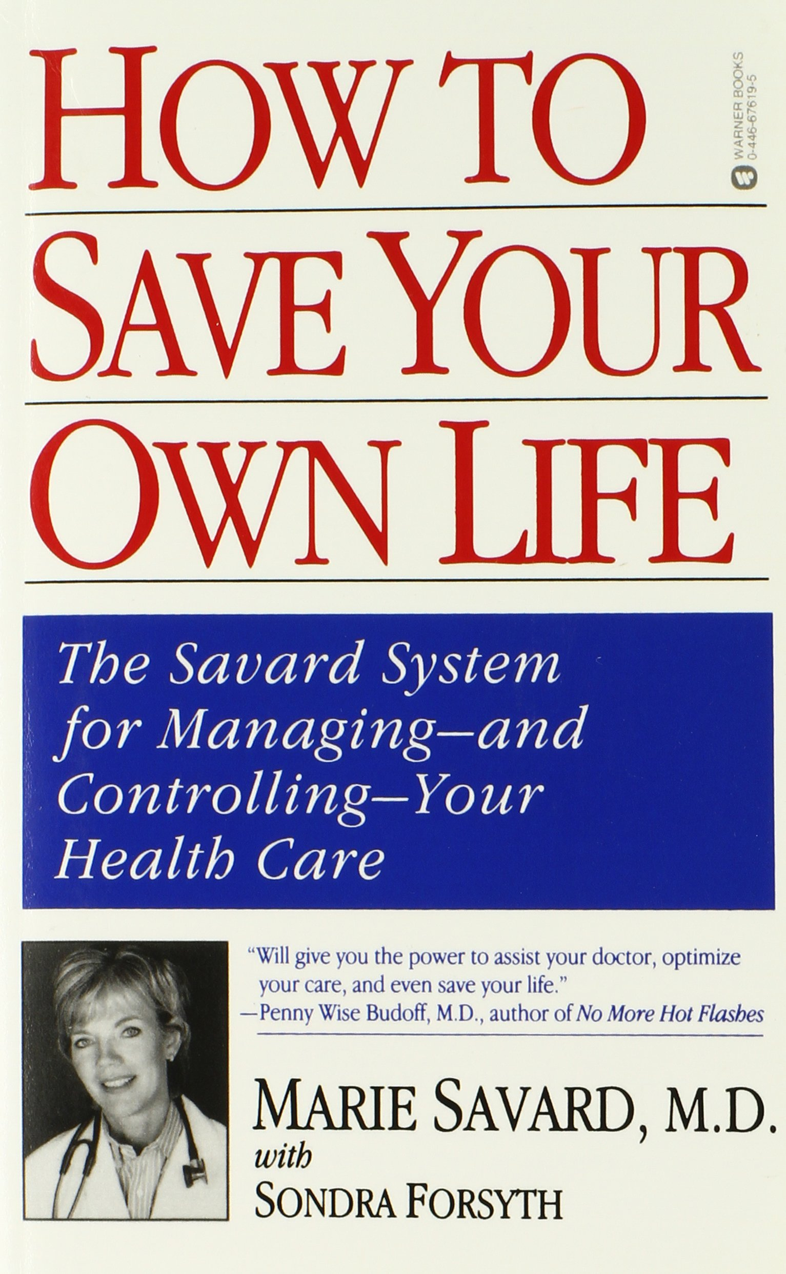 Read Online How to Save Your Own Life: The Eight Steps Only You Can Take to Manage and Control Your Health Care pdf epub